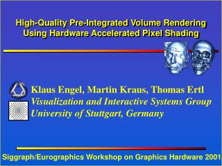 High-Quality Pre-Integrated Volume Rendering Using Hardware Accelerated Pixel Shading
