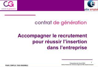 Présentation du 16 avril 2013 Service Partenariat -Direction régionale Pôle emploi Limousin