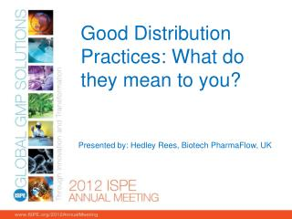 Good Distribution Practices: What do they mean to you?
