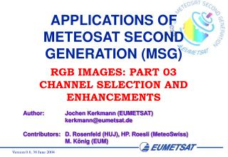 APPLICATIONS OF METEOSAT SECOND GENERATION (MSG)