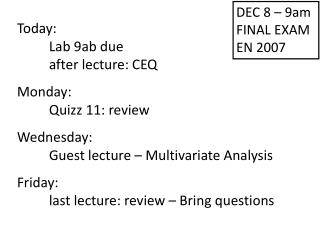 Today: Lab 9ab due after lecture: CEQ Monday: Quizz 11: review