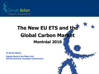 The New EU  ETS  and the  Global  Carbon  Market  Montréal 2010