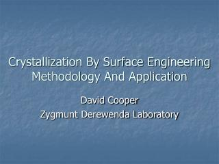 Crystallization By Surface Engineering Methodology And Application
