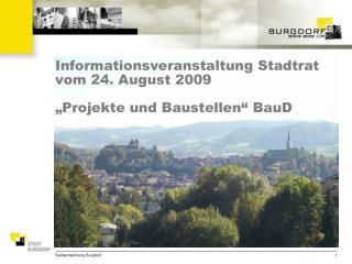 """Informationsveranstaltung Stadtrat vom 24. August 2009 """"Projekte und  Baustellen"""" BauD"""