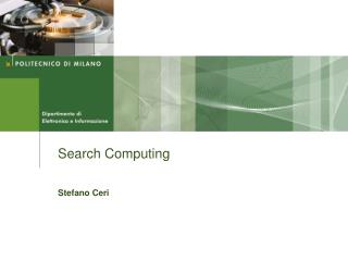 Search Computing Stefano Ceri