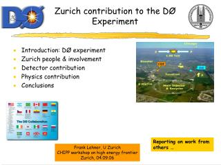 Zurich contribution to the  DØ  Experiment