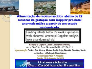 Kempley S, Gupta N, Linsell L et al (Reino Unido) Arch Dis Child Fetal Neonatal Ed 2014;99:F6–F11