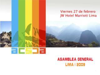 Viernes 27 de febrero JW Hotel Marriott Lima