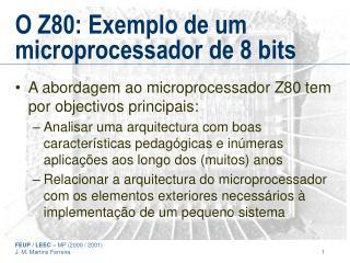 O Z80: Exemplo de um microprocessador de 8 bits