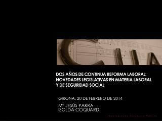 girona, 20 de febrero de 2014 Mª jesús parra Isolda coquard