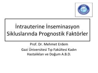İntrauterine İnseminasyon Sikluslarında Prognostik Faktörler