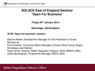 Friday 24 th  January 2014 Stevenage, Hertfordshire 10:00 'Open for business' session