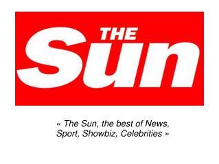 «The Sun, the best of News,  Sport, Showbiz, Celebrities»