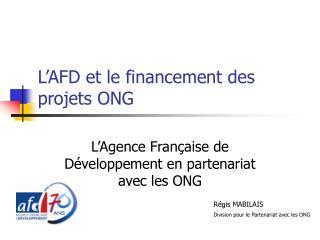 L'AFD et le financement des projets ONG