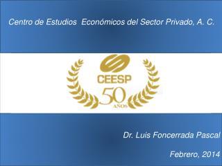 Dr. Luis Foncerrada Pascal Febrero, 2014