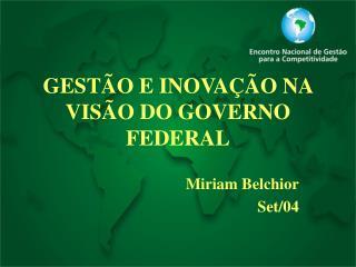 GESTÃO E INOVAÇÃO NA VISÃO DO GOVERNO FEDERAL