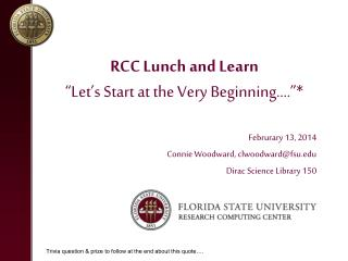 """RCC Lunch and Learn """" Let ' s Start at the Very Beginning…. """" *"""