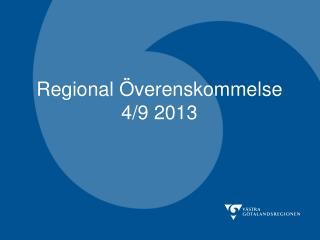 Regional Överenskommelse 4/9 2013