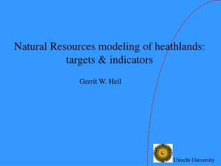Natural Resources modeling of heathlands:  targets & indicators