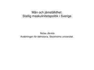 Män och jämställdhet:  Statlig maskulinitetspolitik i Sverige