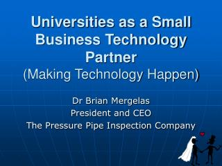 Universities as a Small Business Technology Partner (Making Technology Happen)