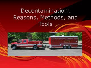 Decontamination: Reasons, Methods, and Tools