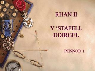 RHAN II Y 'STAFELL DDIRGEL