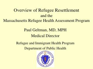Overview of Refugee Resettlement and the  Massachusetts Refugee Health Assessment Program