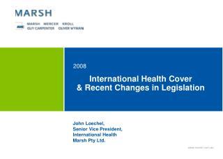 International Health Cover & Recent Changes in Legislation