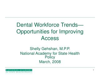 Dental Workforce Trends�Opportunities for Improving Access