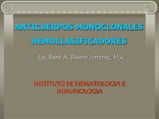 ANTICUERPOS MONOCLONALES HEMOCLASIFICADORES