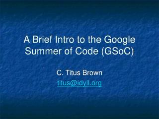 A Brief Intro to the Google Summer of Code (GSoC)