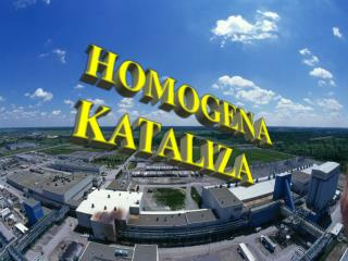 HOMOGENA  KATALIZA