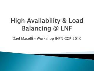 High Availability & Load Balancing @ LNF