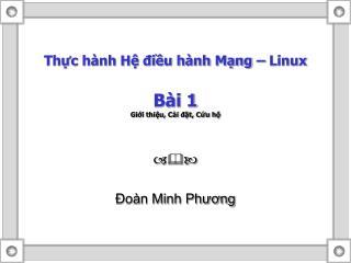 Thực hành Hệ điều hành Mạng – Linux Bài 1 Giới thiệu, Cài đặt, Cứu hộ