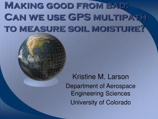 Making good from bad: Can we use GPS multipath to measure soil moisture?