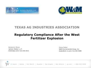 TEXAS AG INDUSTRIES ASSOCIATION Regulatory Compliance After the West Fertilizer Explosion