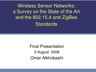Wireless Sensor Networks:  a Survey on the State of the Art and the 802.15.4 and ZigBee Standards