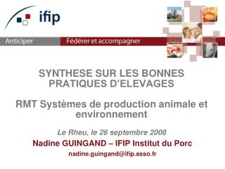 Nadine GUINGAND – IFIP Institut du Porc nadine.guingand@ifip.asso.fr