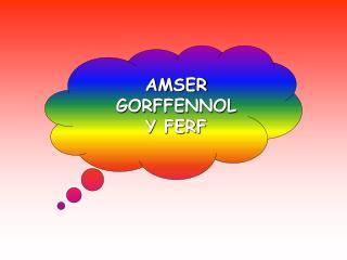 AMSER GORFFENNOL Y FERF