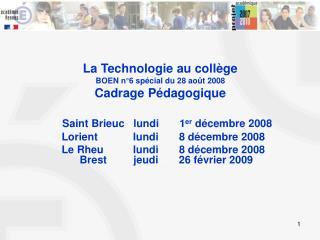 La Technologie au collège BOEN n°6 spécial du 28 août 2008 Cadrage Pédagogique