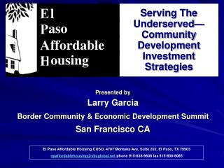 Presented by Larry Garcia Border Community & Economic Development Summit San Francisco CA