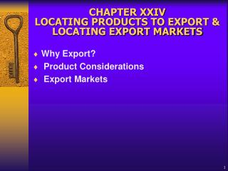 CHAPTER XXIV   LOCATING PRODUCTS TO EXPORT & LOCATING EXPORT MARKETS