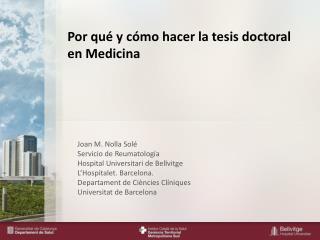 Por qué y cómo hacer la tesis doctoral en Medicina