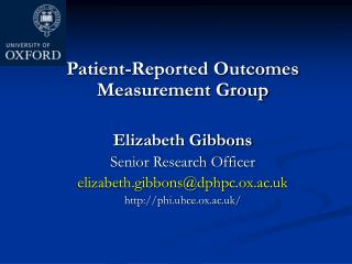 Patient-Reported Outcomes Measurement Group Elizabeth Gibbons Senior Research Officer