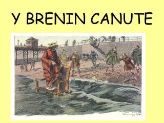 Y BRENIN CANUTE