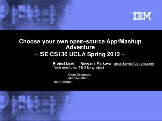 Choose your own open-source App/Mashup Adventure ~ SE CS130 UCLA Spring 2012 ~