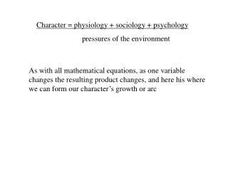 Character = physiology + sociology + psychology