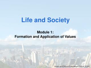Module 1: Formation and Application of Values