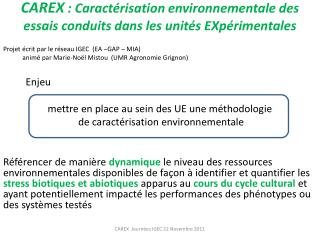 CAREX  : Caractérisation environnementale des essais conduits dans les unités EXpérimentales